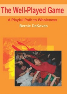 Bernie DeKoven The Well Played Game Book