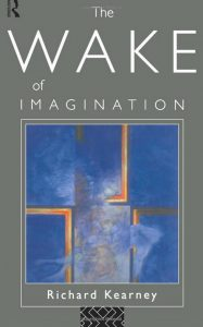 Richard Kearney Wake of Imagination