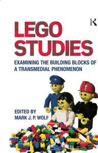Lego Studies Examining the Building Blocks of a Transmedial Phenomenon 2014 Mark Wolf
