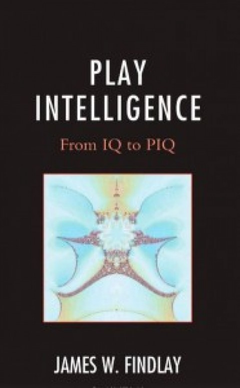 Book: Play Intelligence: From IQ to PIQ