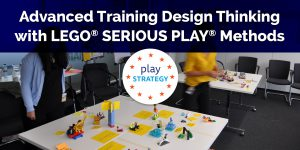 Play Strategy - Advenced trainining Design Thinking with Lego Serious Play
