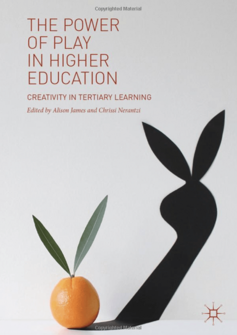 The Power of Play in Higher Education: Creativity in Tertiary Learning